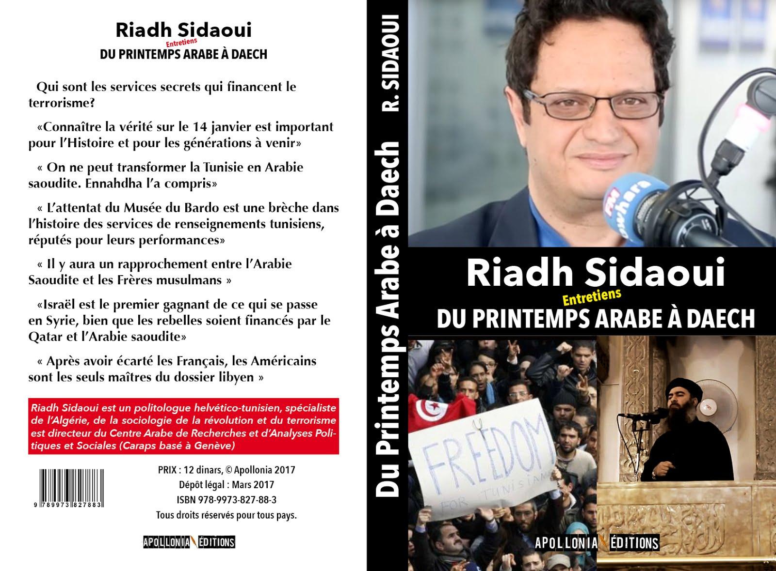 Riadh Sidaoui: Du Printemps Arabe à Daech : Entretiens