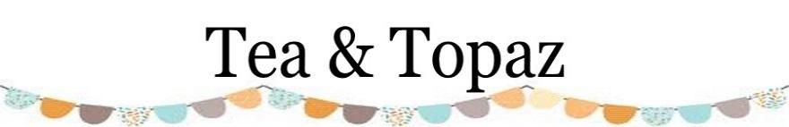 Tea & Topaz
