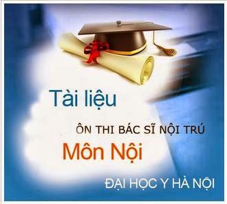 Môn Nội khoa - Tài liệu ôn thi bác sĩ nội trú - Đại học Y Hà Nội