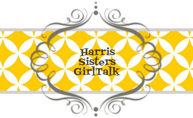 Harris Sisters GirlTalk