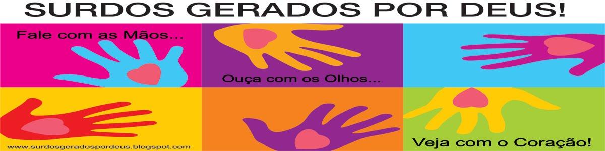 MINISTÉRIO SURDOS GERADOS POR DEUS