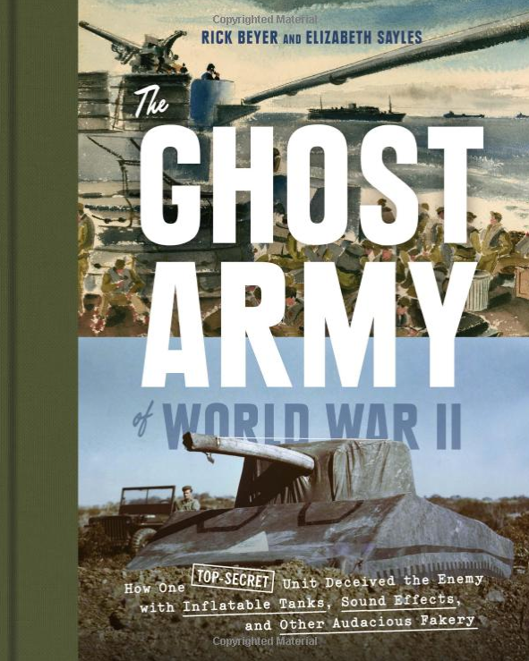 http://www.amazon.com/Ghost-Army-World-War-Top-Secret/dp/1616893184/ref=sr_1_3?s=books&ie=UTF8&qid=1421436519&sr=1-3&keywords=ghost+army