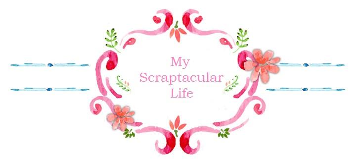 My Scraptacular Life