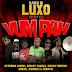Elenco de Luxo - Vum Pah (Download Track 2013)