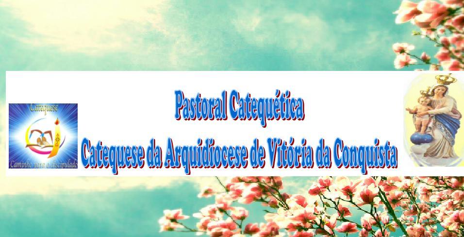 Catequese da Arquidiocese de Vitória da Conquista