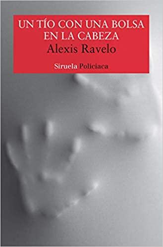 Un tío con una bolsa en la cabeza, Alexis Ravelo