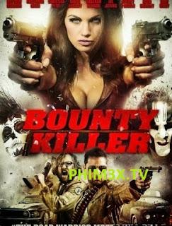 Sát Thủ Săn Tiền Thưởng - Bounty Killer