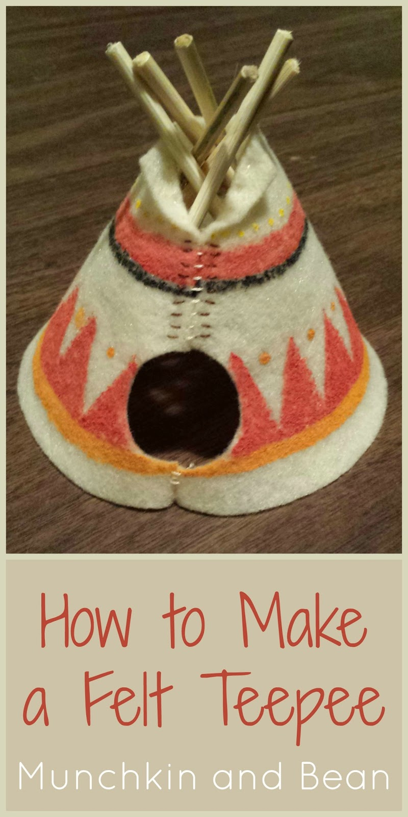 munchkin and bean how to make a felt teepee. Black Bedroom Furniture Sets. Home Design Ideas
