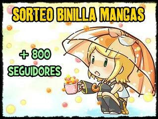 http://binillamangas.blogspot.com.es/2012/06/sorteo-800-seguidores-binilla-mangas.html