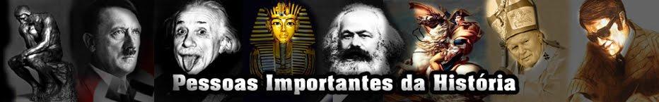 Pessoas Importantes da História
