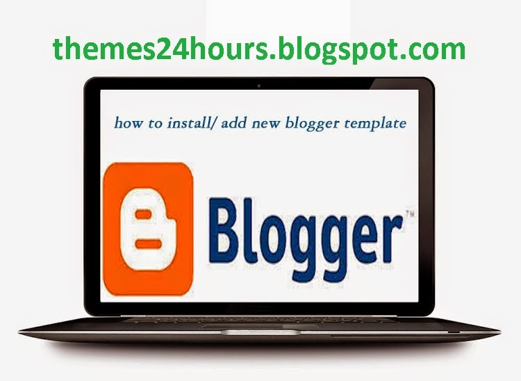 Simple Guide how to Install a Blogger Template Easy Guide For Blogger User