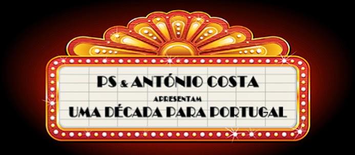 """PS & António Costa Apresentam """"Uma década para Portugal"""""""