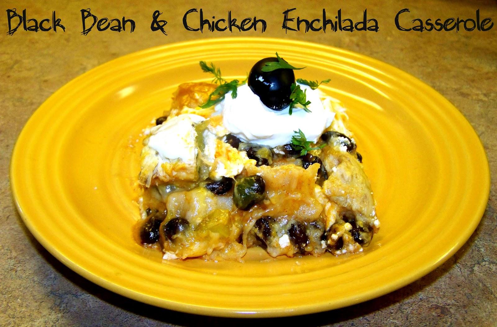 Poppy Juice: Black Bean & Chicken Layered Enchilada Casserole