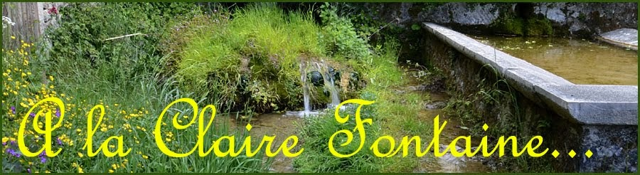 A la Claire Fontaine...