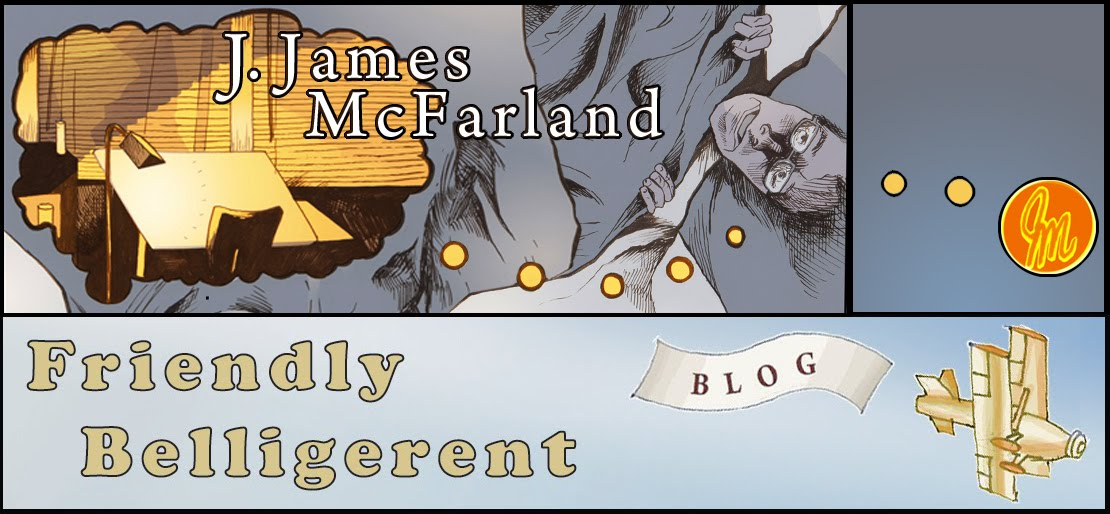 J. James McFarland - Friendly Belligerent