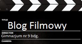 Gimnazjalny blog filmowy. Zapraszam