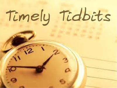 Timely Tidbits