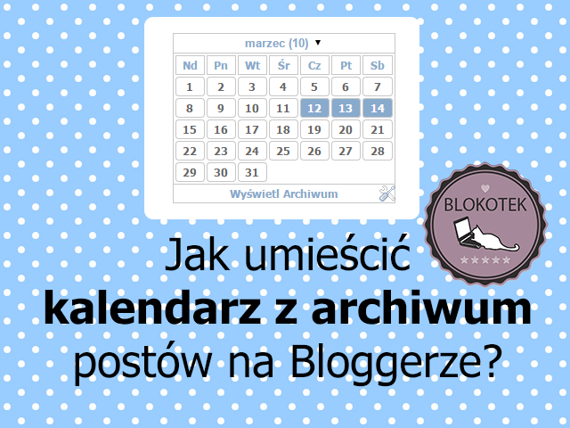 archiwum, kalendarz w stylu WordPress na Bloggera, tutorial