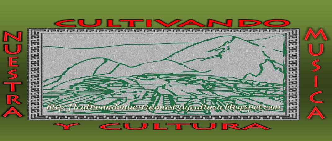 Cultivando Nuestra Música y Cultura