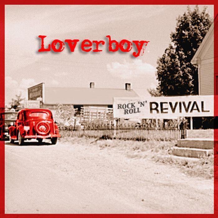 heavy rock loverboy quotrock n roll revivalquot new album