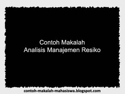 Contoh Makalah Analisis Manajemen Resiko