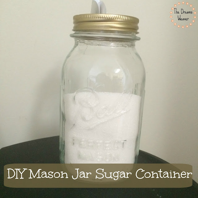 DIY Mason Jar Sugar Container~ The Dreams Weaver
