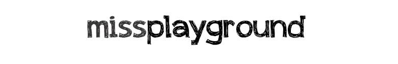 MissPlayground