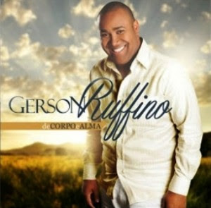 CD - Gerson Rufino – De Corpo E Alma - 2013