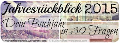 https://martinabookaholic.wordpress.com/2015/12/07/jahresstatistik-dein-buchjahr-in-30-fragen-2015/