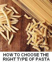 HOW TO CHOOSE THE RIGHT TYPE OF PASTA FOR A SPECIFIC SAUCE