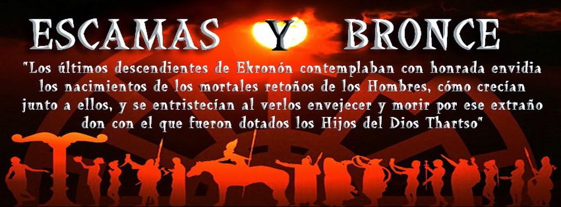 ESCAMAS Y BRONCE