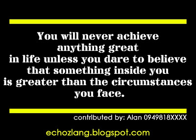 You will never achieve anything great in life unless