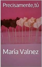 http://www.amazon.es/Precisamente-tu-Mar%C3%ADa-Valnez-ebook/dp/B00IX1IZ0A