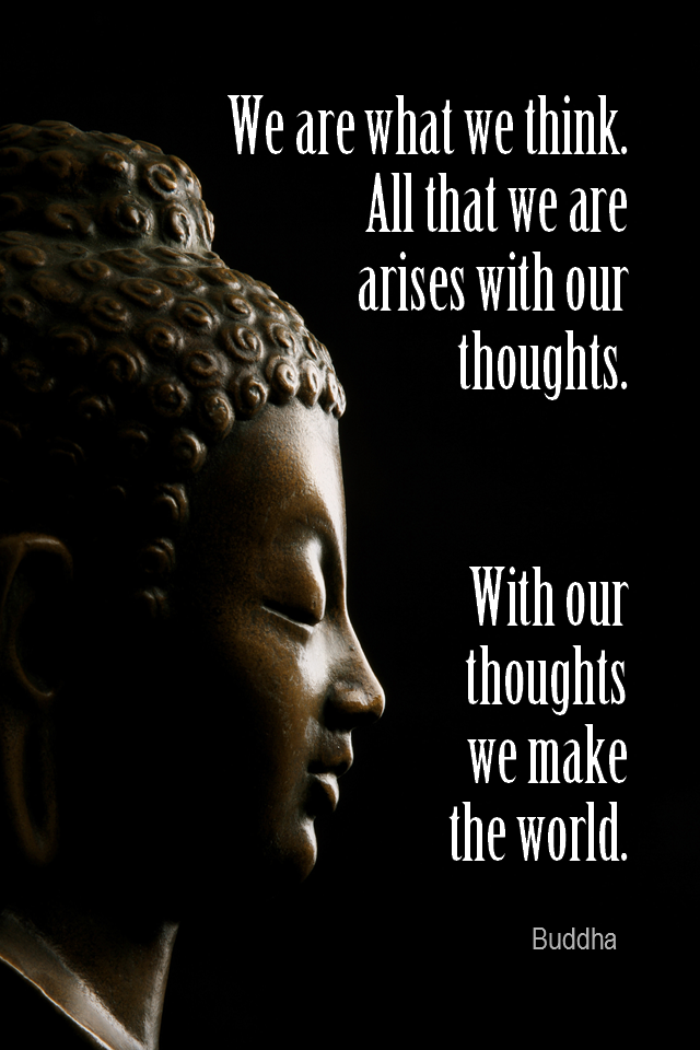 visual quote - image quotation for LAW OF ATTRACTION - We are what we think. All that we are arises with our thoughts. With our thoughts, we make the world. - Buddha