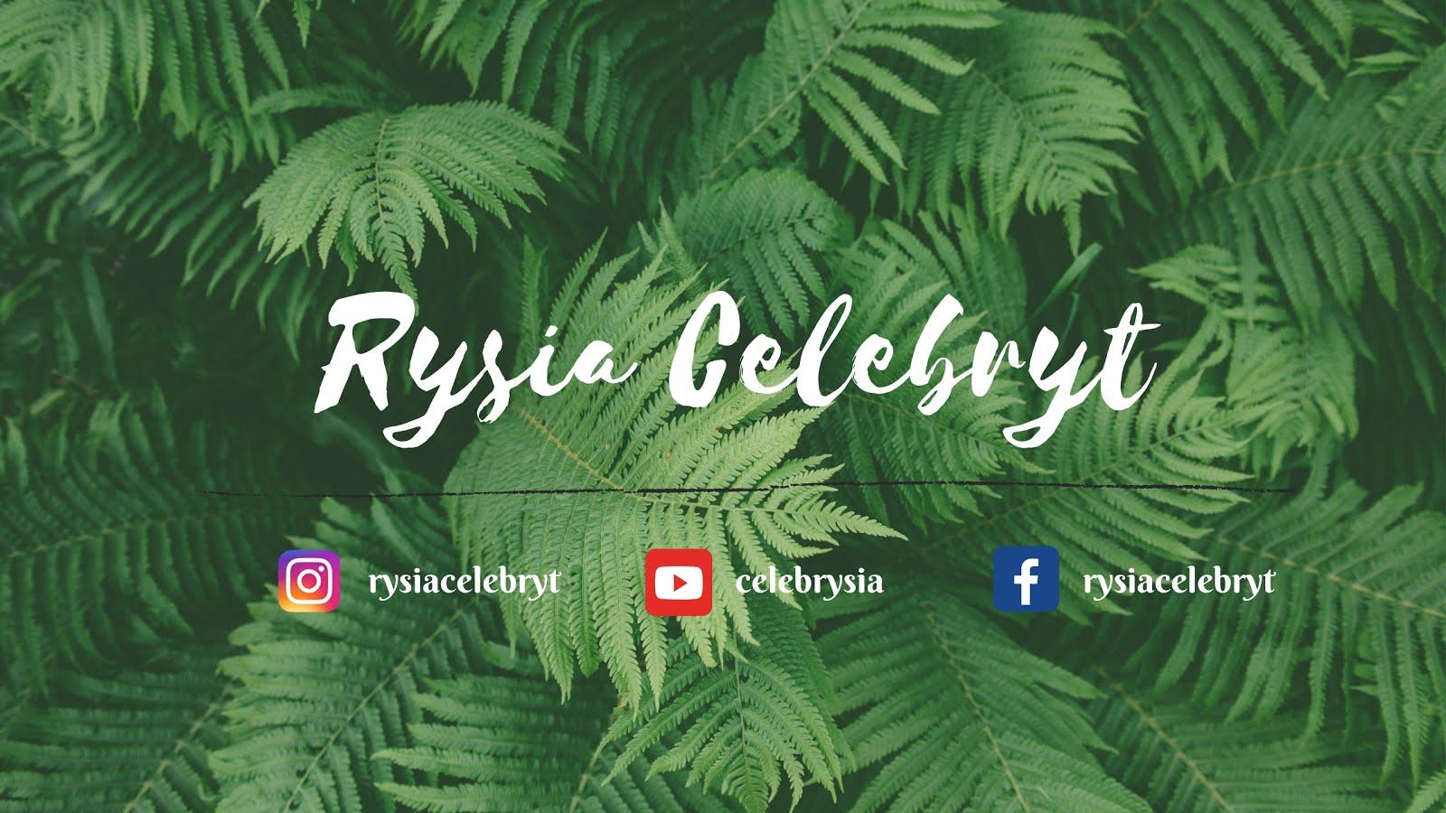 Rysia Celebryt  - celebruje każdą z chwil