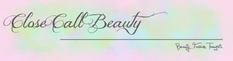 Close Call Beauty