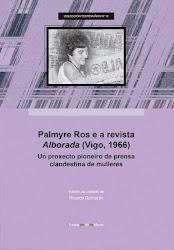 Palmyre Ros y la prensa clandestina de mujeres bajo el franquismo, por Claudio Rodrígue Fer