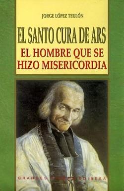 Vida de San Juan María Vianney. Por Jorge López Teulón