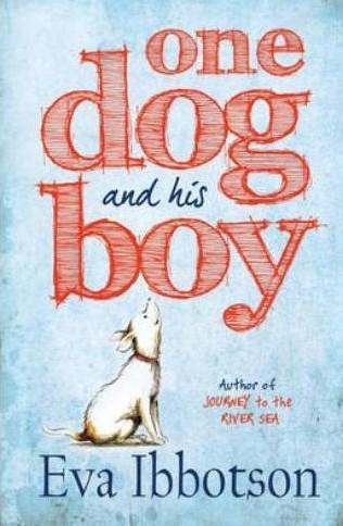 One Dog and His Boy by Eva Ibbotson