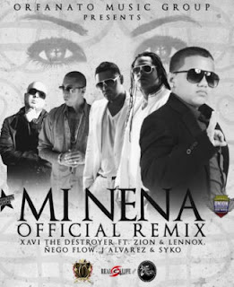 Mi Nena (Remix) - Xavi The Destroyer FT. Zion & Lennox, Ñengo Flow Y Siko