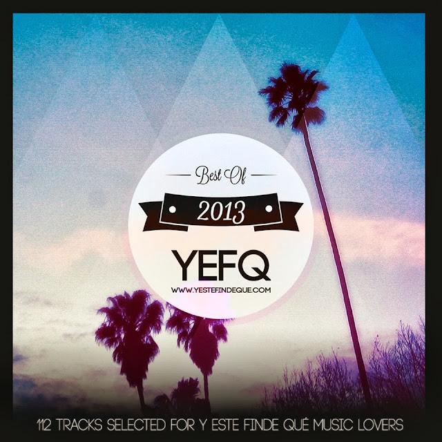 Y Este Finde Qué - Best Tracks Of 2013