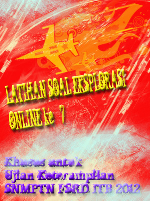 Latihan Soal Eksplorasi Online ke - 7 Khusus untuk Ujian Keterampilan SNMPTN FSRD ITB 2012