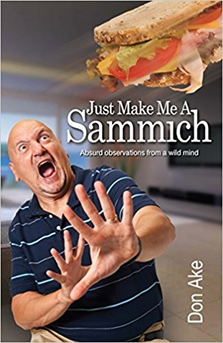 Just Make Me A Sammich By Don Ake