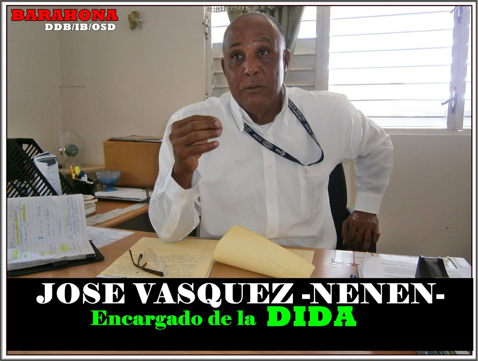 JOSE VASQUEZ -NENEN-, ENCARGADO DE LA DIDA EN BARAHONA
