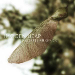Imogen Heap - Propeller Seeds Lyrics | Letras | Lirik | Tekst | Text | Testo | Paroles - Source: mp3junkyard.blogspot.com