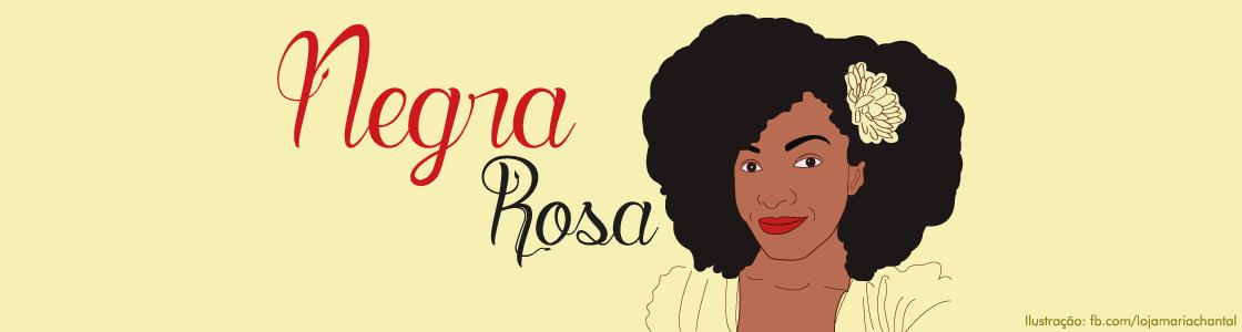 Negra Rosa teste