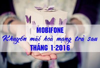 Khuyến mãi Mobifone hoà mạng trả sau trong tháng 1/2016