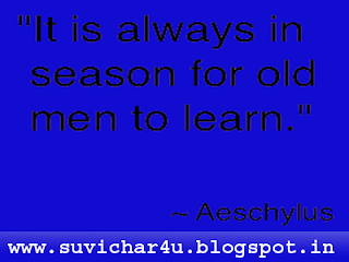 It is always in season for old men to learn.