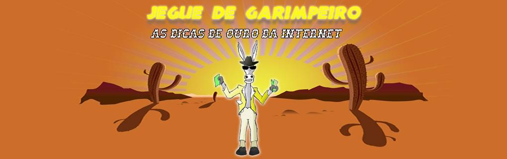 Jegue de Garimpeiro as dicas de ouro da internet