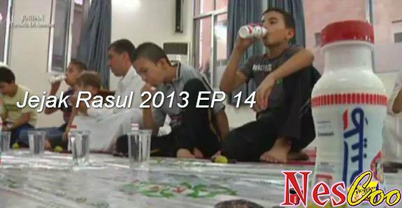 Tonton & Download Jejak Rasul 2013 Episode 14